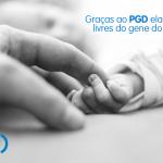 imagem de mãos de bebê e mãe e texto: Livre do câncer graças ao PGD