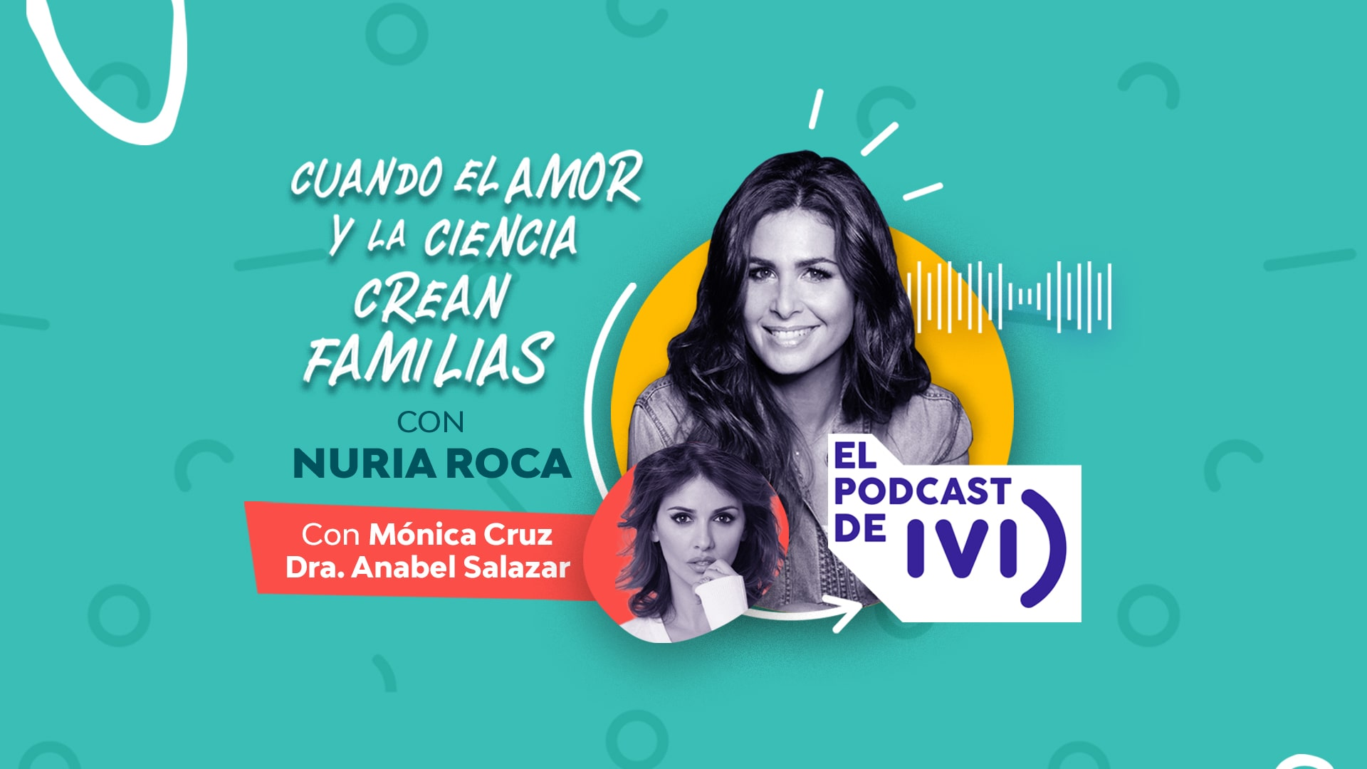 El podcast de IVI con Nuria Roca ep 02: Cuando el amor y la ciencia crean familias